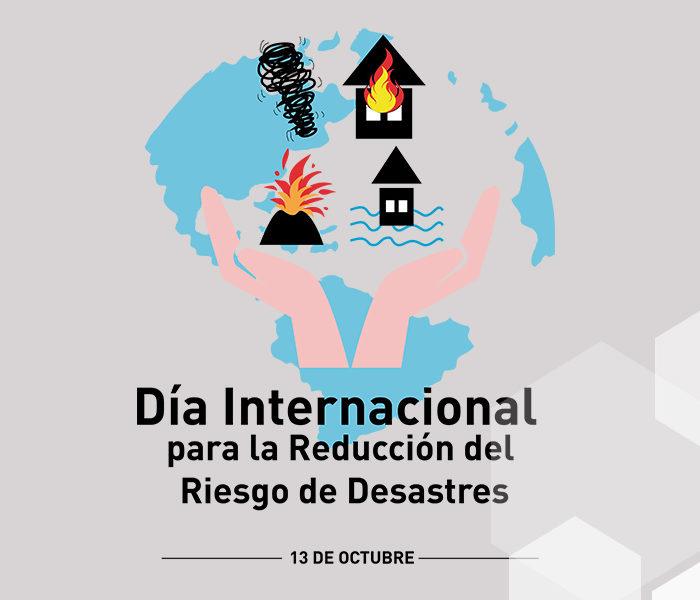 Día Internacional para la Reducción del Riesgo de Desastres 2019