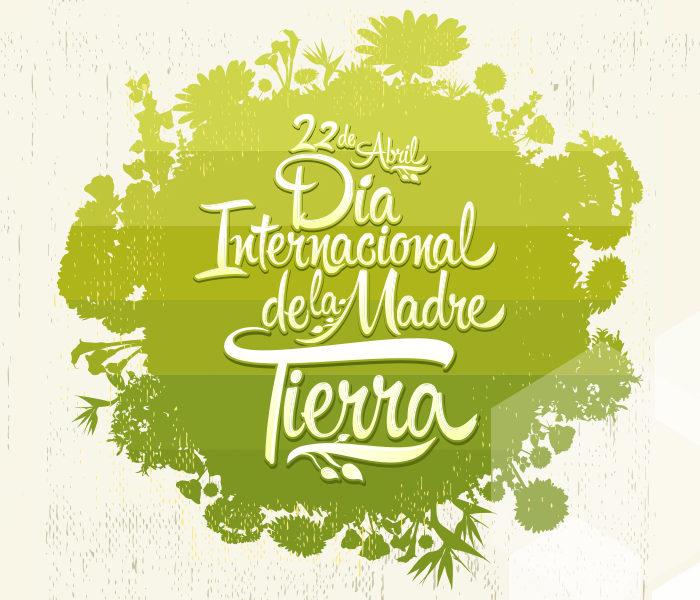 La Madre Tierra pide ayuda en su Día Internacional