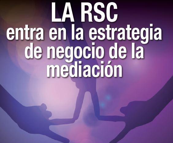 La RSC entra en la estrategia de negocio de la mediación